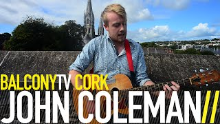 JOHN COLEMAN - LEAVE IT ALL TO ME (BalconyTV)