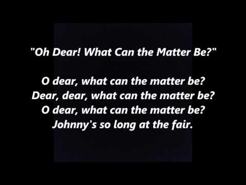 Oh Dear! What Can the Matter Be? Johnny's So Long at the Fair LYRICS WORDS BEST TOP POPULAR