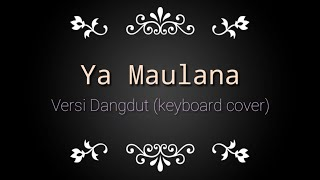 Ya Maulana Nissa Sabyan Versi Dangdut (keyboard cover)