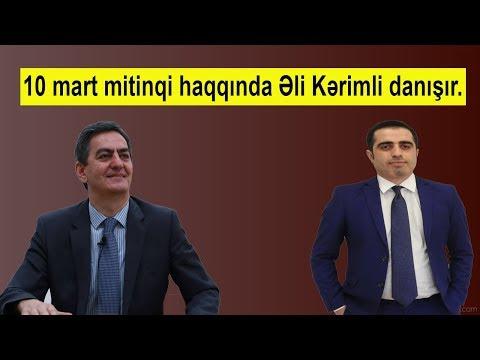 10 mart mitinqi-Əli Kərimli danışır