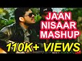 Jaan Nisaar - Mashup | Kedarnath| Arijit Singh | Sushant Singh Rajput | Sara Ali Khan| Amit Trivedi