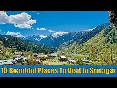 10 Beautiful Places to Visit In Srinagar