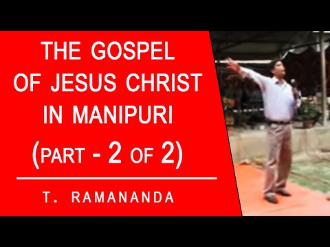 Gospel Message in Manipuri (T. Ramananda)-2.mp4