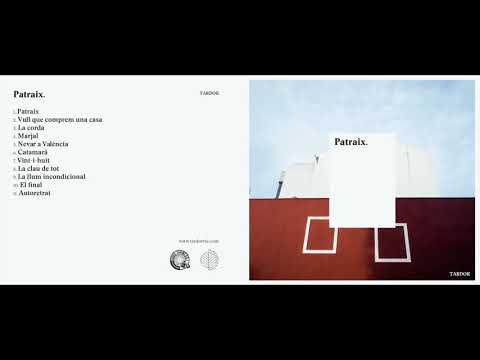 Tardor - Patraix (Àlbum complet)