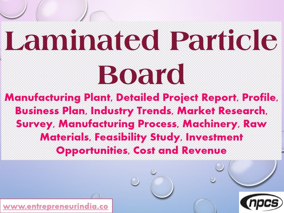 Laminated Particle Board-Manufacturing Plant, Detailed Project