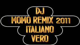 DJ MOMO REMIX 2011( lasciatemi cantare)