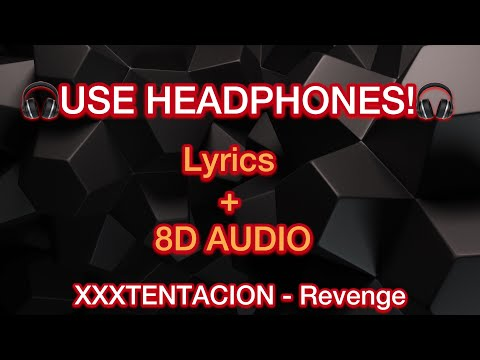 XXXTENTACION - Revenge REMIX LYRICS (8D AUDIO)