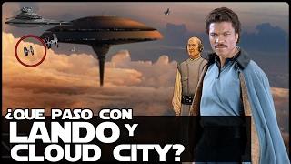 Star Wars Revelado Que Paso Con Lando Y La Ciudad De Las Nubes