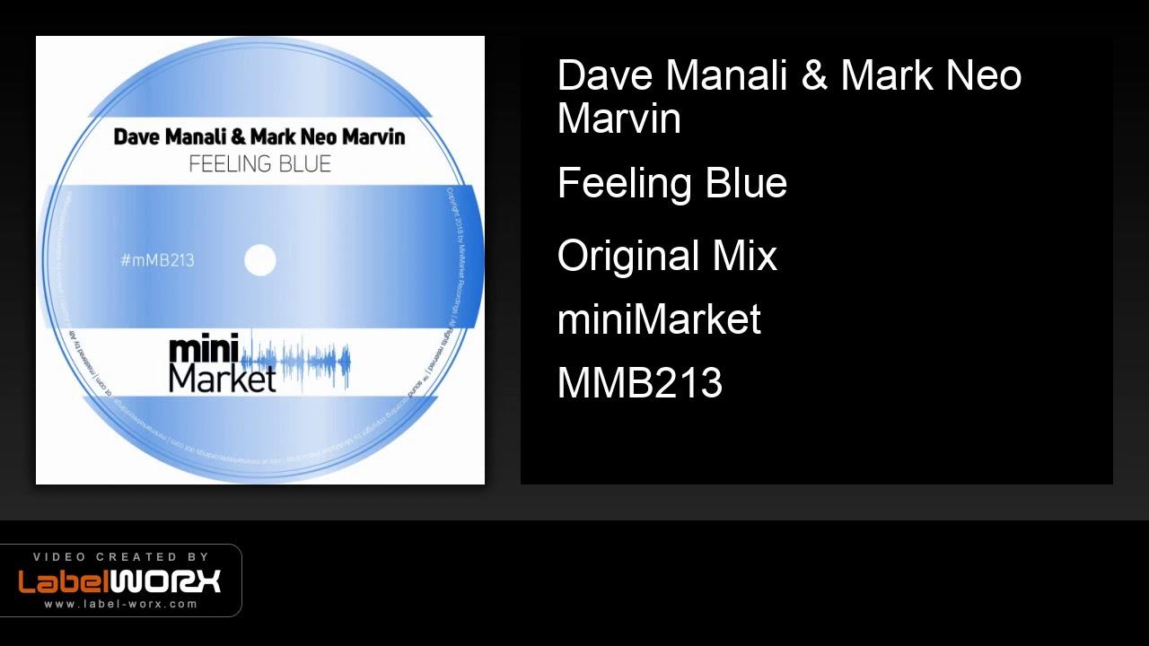 Dave Manali & Mark Neo Marvin - Feeling Blue (Original Mix)