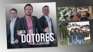 MIX LOS DOTORES DE LA CARRANGA  LO MEJOR DE SUS EXITOS