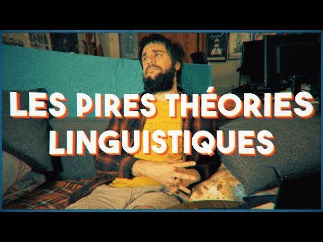 Les PIRES THÉORIES linguistiques - MLTP#36