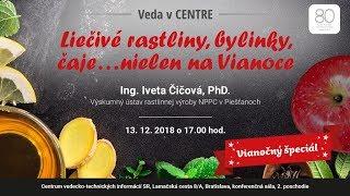 Liečivé rastliny, bylinky, čaje... nielen na Vianoce (Iveta Čičová)