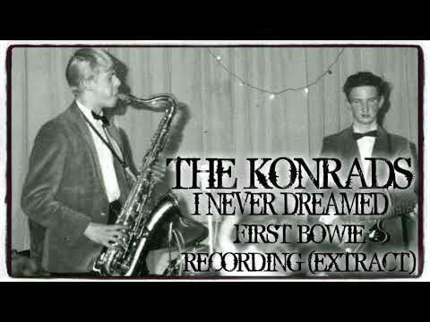 THE KONRADS ~ I NEVER DREAMED ~ FIRST BOWIE RECORDING (EXTRACT)