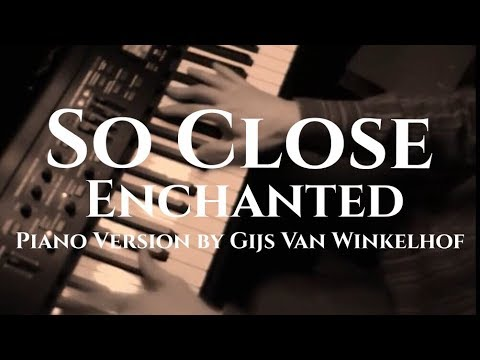 So Close (instrumental) - Enchanted - Piano Version by Gijs van Winkelhof