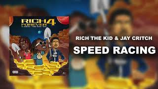 Rich The Kid & Jay Critch - Speed Racing [Official Audio]