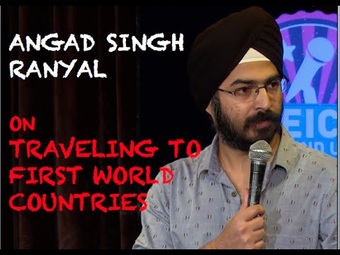 EIC: Angad Singh Ranyal on Traveling to First World Countries