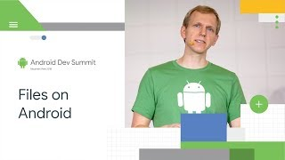Files for Miles: Where to Store Them All? (Android Dev Summit '18)