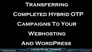 Transferring Completed Hybrid OTP | Organic Traffic Platform Campaigns To Webhosting and Wordpress
