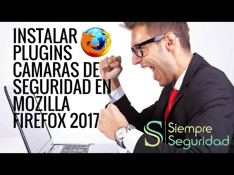 Instalar Plugins NPAPI para cámaras de seguridad Mozilla Firefox version 52 hasta 54