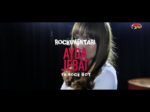 AYDA JEBAT - Rockumentari Hot : FB Rock Hot