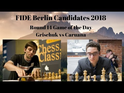 FIDE Berlin Candidates 2018   Grischuk vs Caruana   Round 14