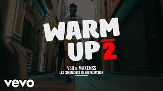 VSO x Maxenss - Warm Up - Les chroniques de Southcoaster #2