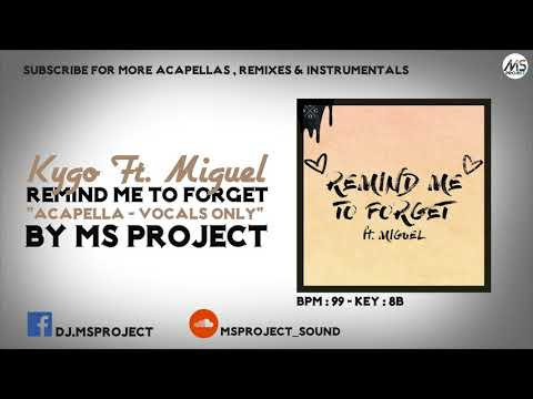 Kygo Ft. Miguel - Remind Me To Forget (Acapella - Vocals Only)