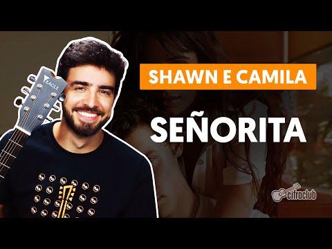 SEÑORITA feat Camila Cabello  completa - Shawn Mendes  Como tocar no violão