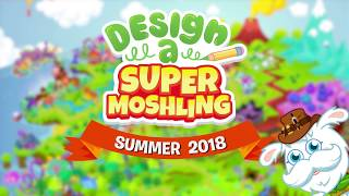 Moshi Monsters | Design a Super Moshling Competition 2018
