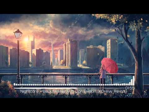 Nightcore  Beautiful Now ft Jon Bellion KDrew Remix