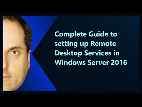 Complete Guide to setting up Remote Desktop Services in Windows Server 2016