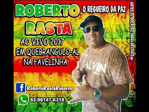 Roberto Rasta AO VIVO 2017 em Quebrangulo!