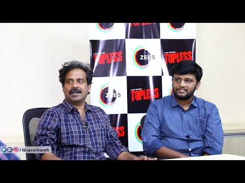 'Nothing disturbs kamal haasan! ' an interview with topless webseries team!