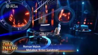 Roman Vojtek jako Metalica ,,Enter Sandman''
