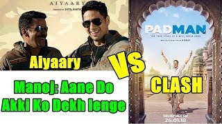Padman VS Aiyaary Clash On January 26, 2018