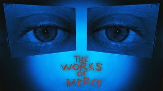 КОГДА ВООБЩЕ НИЧЕГО НЕ ПОНЯЛ ► The Works of Mercy #2
