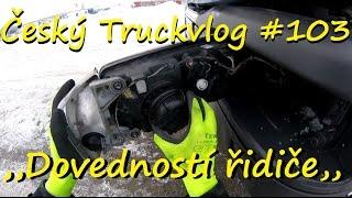 Český Truckvlog #103 - ,,Dovedností řidiče,,