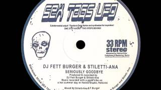 DJ Fett Burger & Stiletti-Ana - Seriously Goodbye