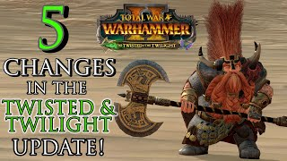 5 CHANGES in the Twisted & Twilight Update! - Warhammer 2