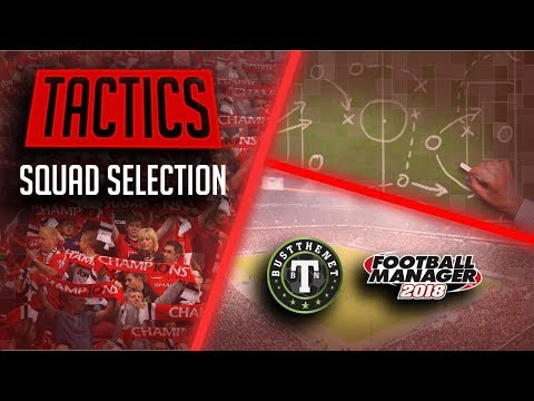 FM18 Tactics - Getting Started  - Football Manager 2018