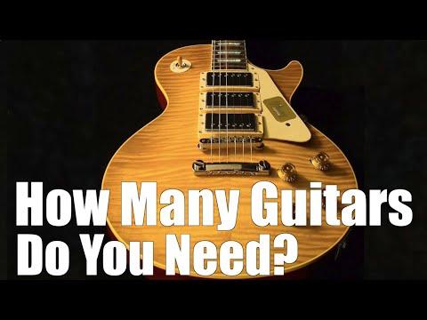"How many guitars do you ""NEED""?"