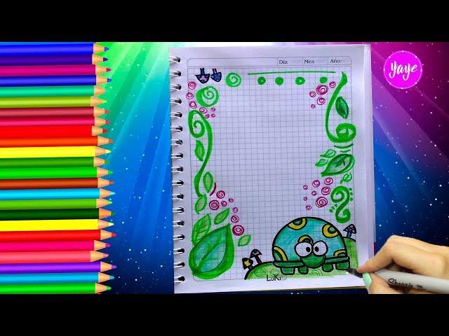 IDEAS PARA MARCAR CUADERNOS - Cómo dibujar márgenes - Dibujos para niños - Yaye