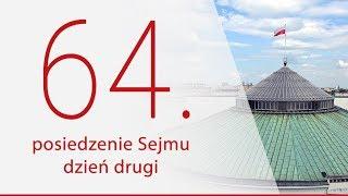 64. posiedzenie Sejmu - dzień 2. [ZAPIS TRANSMISJI] thumbnail
