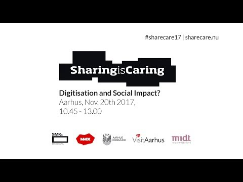 Sharing is Caring 2017: Digitisation and Social Impact / part II