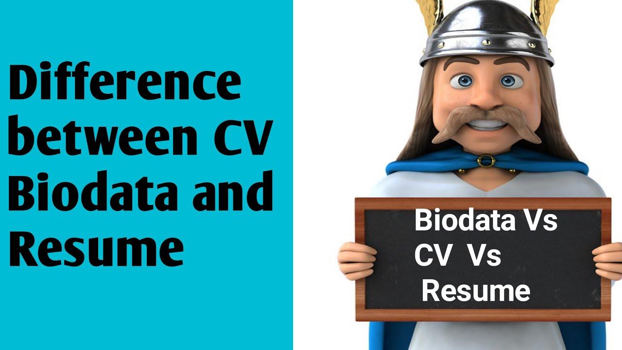 Differences Between Cv Biodata Resume Cv Vs Biodata Vs Resume