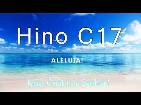 Hino C17 - Aleluia! Quero expressar cantando.