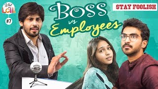 Stay Foolish - Boss Vs Employees - New Comedy Web Series | Episode #7 | What The Lolli