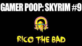 Gamer Poop: Skyrim (#9) Song - Rico The Bad - Harlock