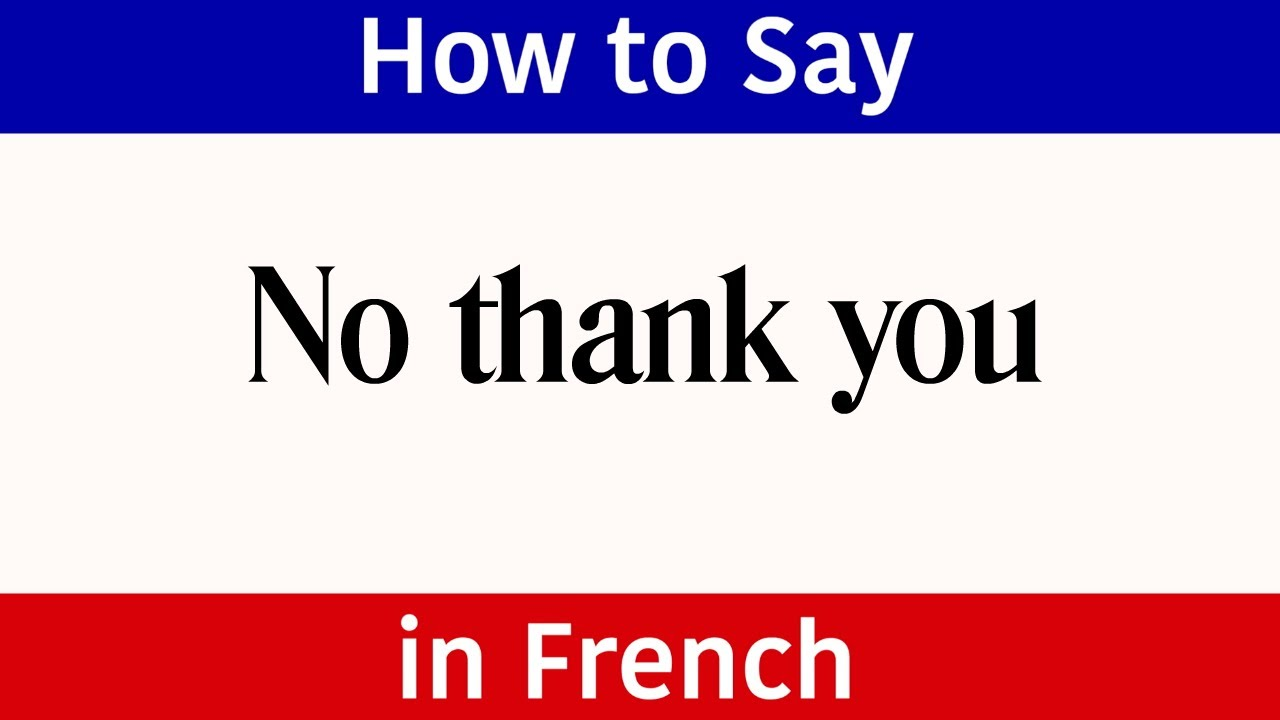 Learn French How To Say No Thank You In French French Words Phrases No In French Youtube