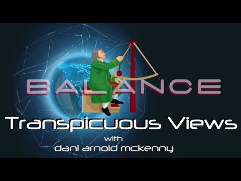 Transpicuous Views Oct 22 2017: BALANCE
